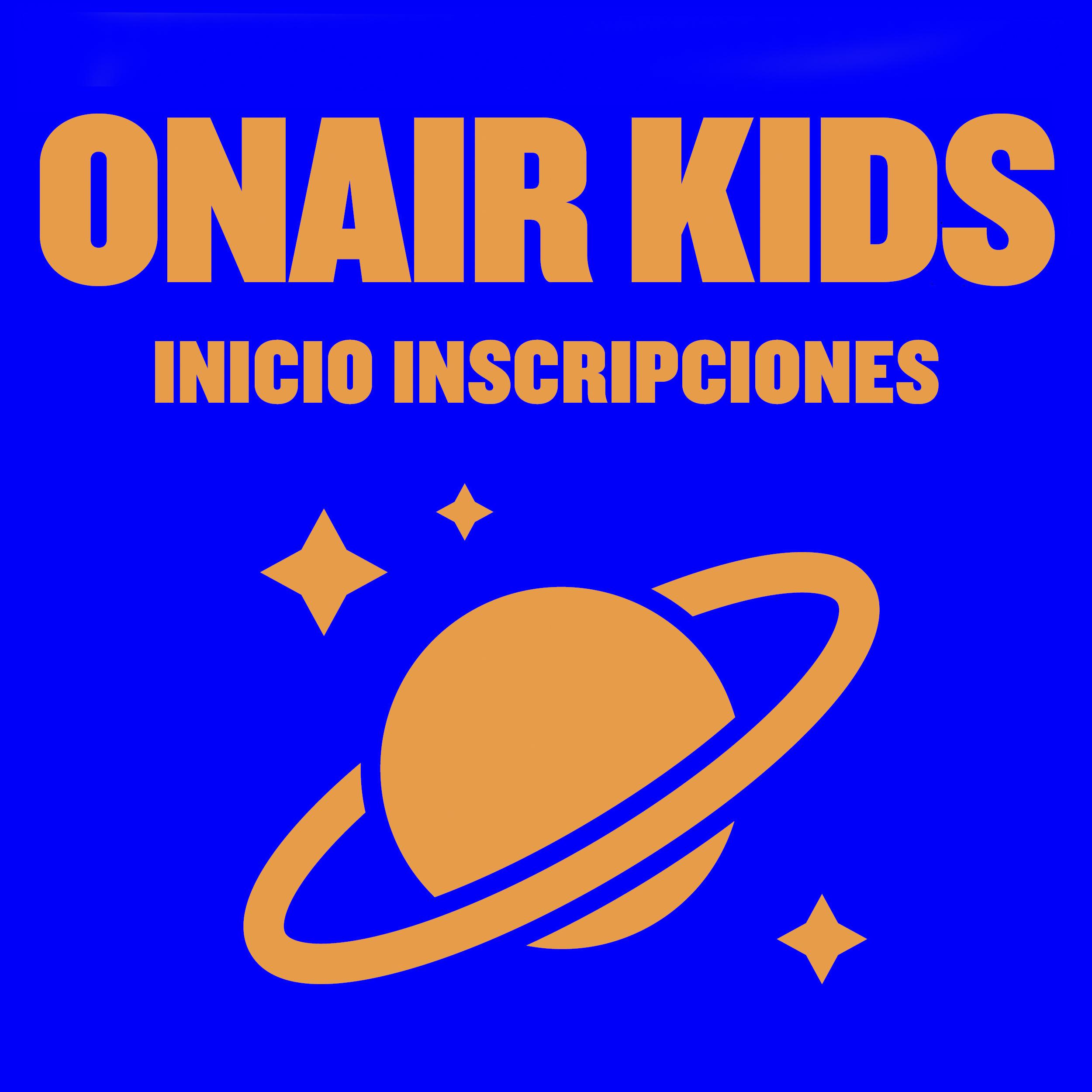 Matrícula abierta Onair Kids